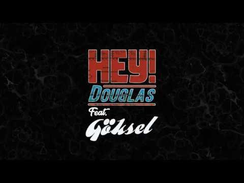 Hey! Douglas ft. Göksel - Duruyor Dünya