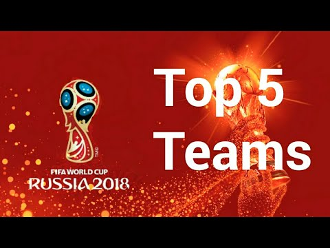 Top 5 teams to win fifa 2018 world cup at russia