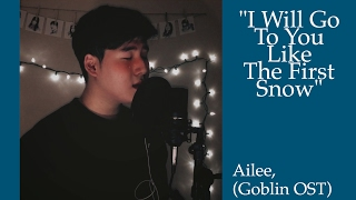 Video Ailee (에일리) - I Will Go To You Like The First Snow (Goblin OST) (Cover) download MP3, 3GP, MP4, WEBM, AVI, FLV April 2018