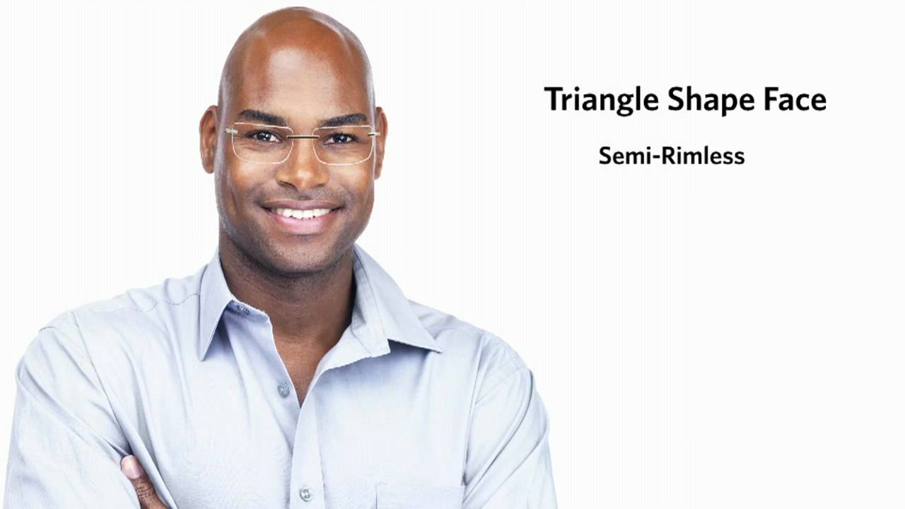 Frames For A Triangle Face Shape Male Youtube