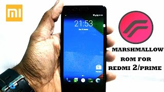 (OFFICIAL) Marshmallow For Redmi 2/Prime (How To Install + Review)