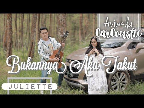 Juliette - Bukannya Aku Takut  (#CARCOUSTIC Cover By Aviwkila)