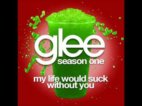 Glee  My Life Would Suck Without You DOWNLOAD MP3+LYRICS