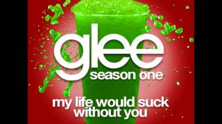 Glee - My Life Would Suck Without You (DOWNLOAD MP3+LYRICS)
