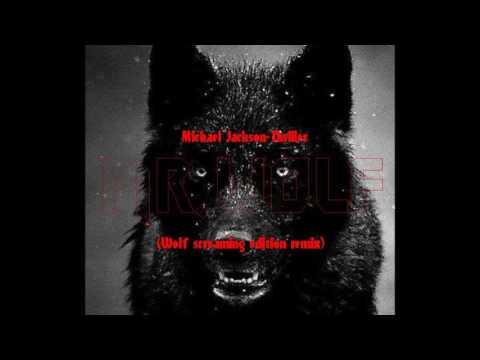 Michael Jackson-Thriller(Wolf screaming edition)