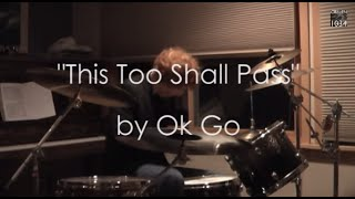 ok go this too shall pass drum cover