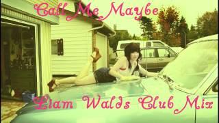 Carly Rae Jepsen - Call Me Maybe (Liam Walds Remix)