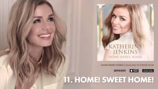Katherine Jenkins // Home Sweet Home // 11 - Home! Sweet Home!