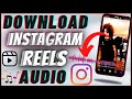 How To Download Instagram Reels Sound Only As MP3