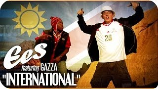 "EES feat. Gazza - ""International"" (official music video)"