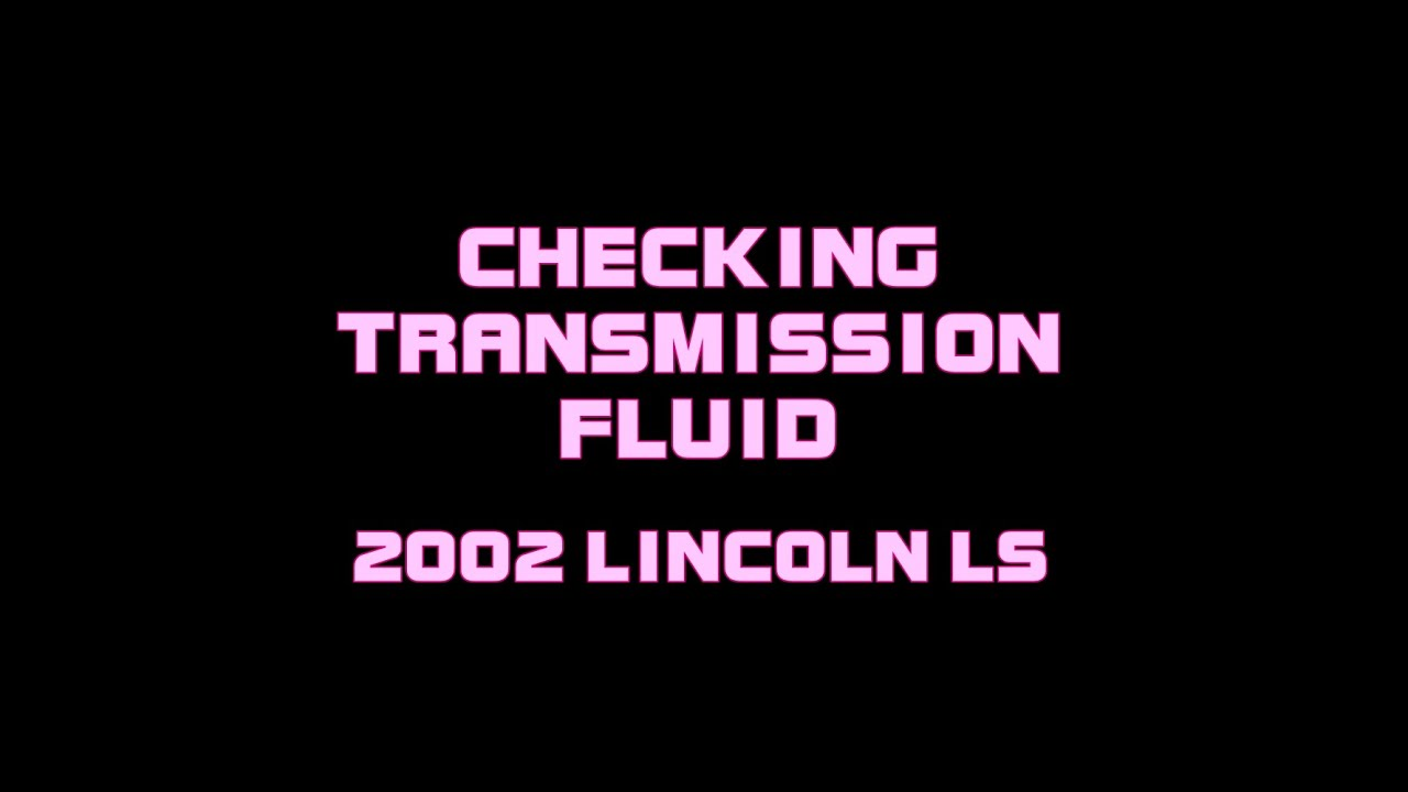 medium resolution of 2002 lincoln ls checking the transmission fluid