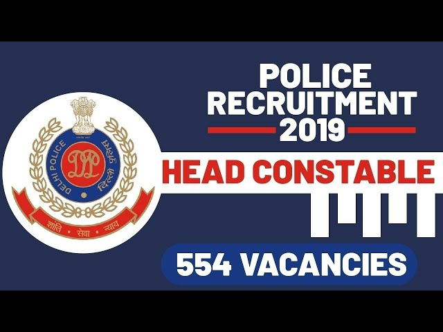 Delhi Police Recruitment For 554 Head Constable (Clerk) Posts