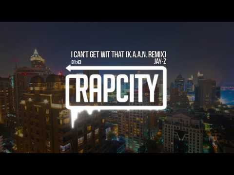 Jay-Z - I Can't Get Wit That (K.A.A.N. Cover Remix)