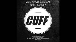Amine Edge & DANCE Feat. Ikaz - Came Around (Original Mix) [CUFF] OFFICIAL