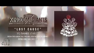 Kingdom Of Giant - Lost Cause (Ft. Daniel Gailey)