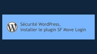 Tutoriel WordPress : Plugin Move Login - sécuriser modifier l'url wp-login.php Mp3