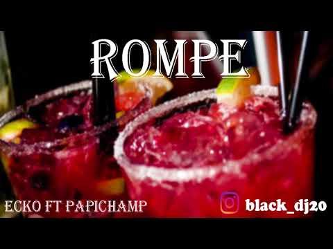 ROMPE - ECKO ✘ PAPICHAMP ✘ DJ BLACK [REMIX]
