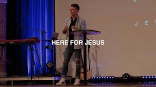 HERE FOR JESUS | ZACH JOHNSON