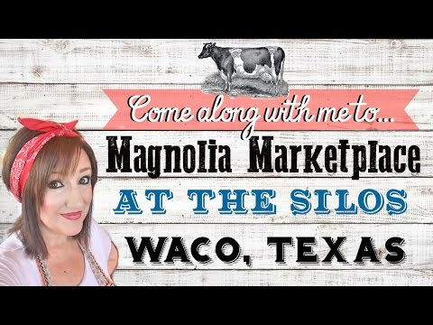 COME WITH ME TO MAGNOLIA MARKETPLACE AT THE SILOS IN WACO TEXAS!