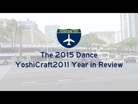 The 2015 Dance - A YoshiCraft2011 Year in Review