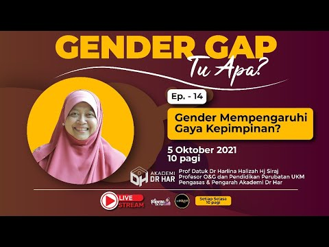 Ep. 14 l Gender Mempengaruhi Gaya Kepimpinan? Bersama Dr Har