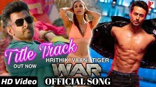 war-title-track-war-movie-song-war-song-hrithik-roshan-tiger-shroff-vaani-kapoor