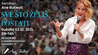 SEMINAR •SVE ŠTO ŽELIŠ POSTATI•  BEOGRAD 02.10.2021. - Ana Bučević