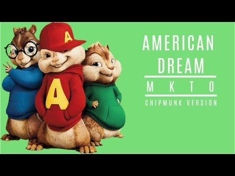 MKTO - American Dream - Chipmunk Version