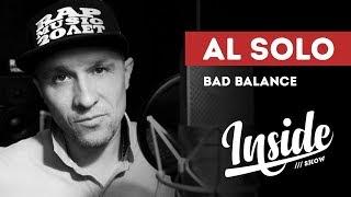 INSIDE SHOW - AL SOLO - О Белых братьях, Bad balance и современном рэпе