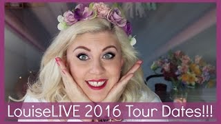 LouiseLIVE 2016 Tour Dates Announcement!!