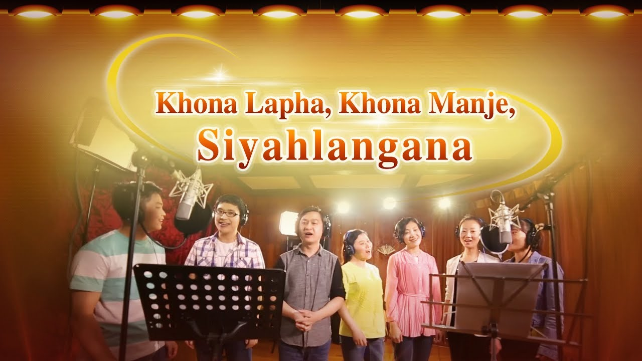 "zulu Gospel hymn ""Khona Lapha, Khona Manje, Siyahlangana"" Live in the Love of God"