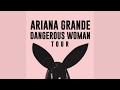 Ariana Grande - Intro + Be Alright [DW Tour Studio Version]