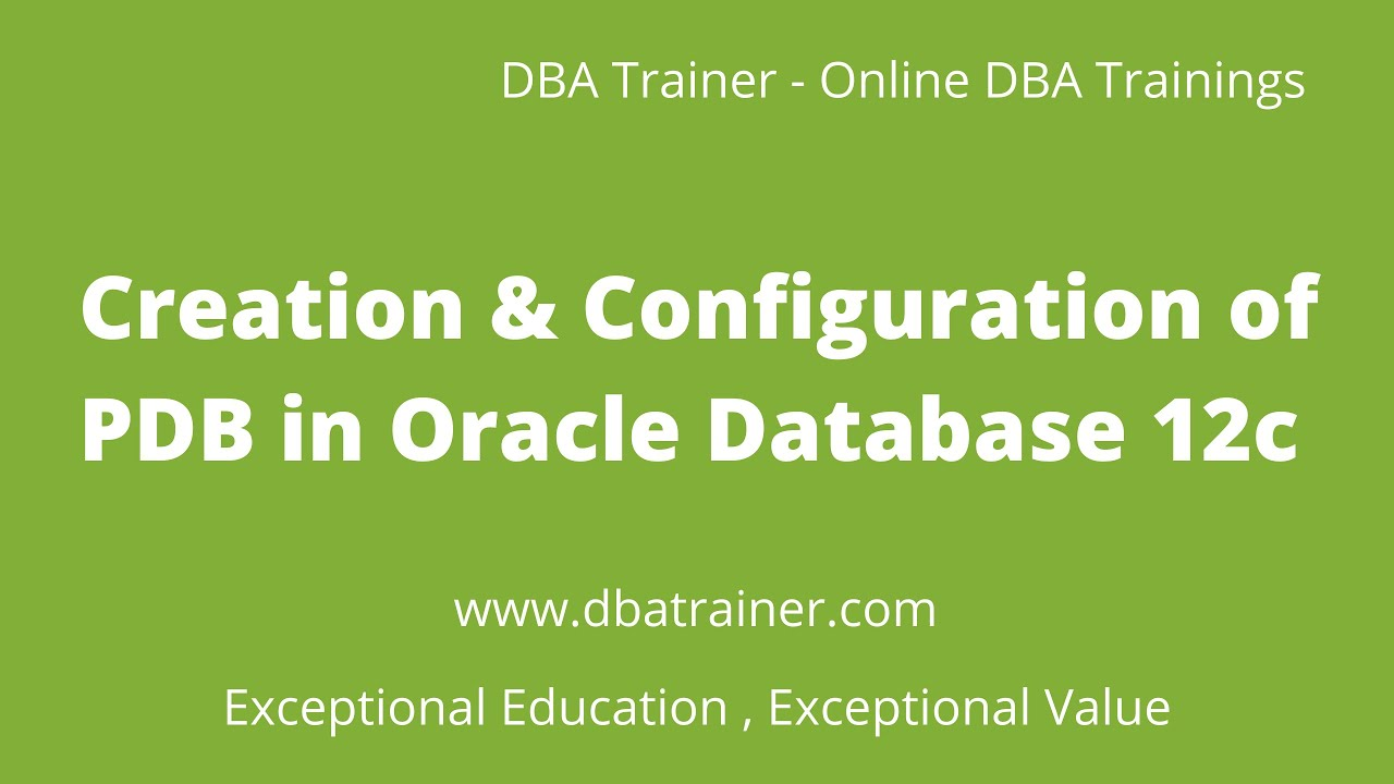 Creation & Configuration of PDB in Oracle Database 12c