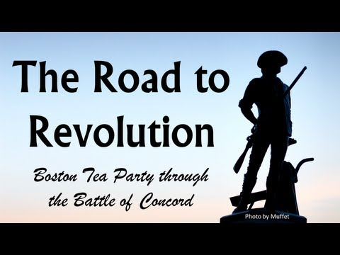 Road to Revolution (Boston Tea Party, Intolerable Acts, Lexington & Concord)