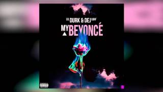 Lil Durk feat Dej Loaf - My Beyonce ( Audio)