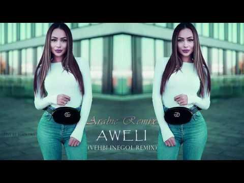 Arabic Remix - AWELI (Vehbi İnegöl Remix) 2018