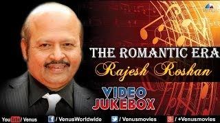 rajesh roshan the romantic era video jukebox