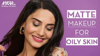 Easy Matte Makeup Look For Oily Skin Ft. Simmy Goraya  | Nykaa