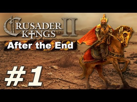 Crusader Kings II: After the End - The Rust Empire (Part 1)