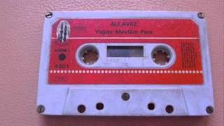 Ali Avaz - Dedikleri