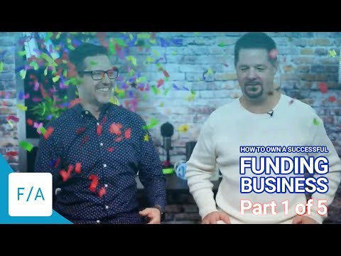 How To Own A Successful Funding Business (1 of 5) #FINANCEAGENTS LIVE! 022