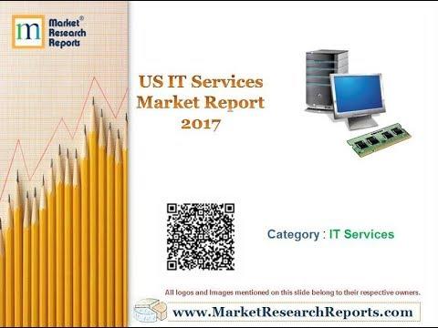US IT Services Market Report 2017