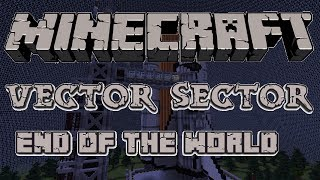Minecraft | End of the World 2 | Mini Games | Vector Sector | w/ Friends