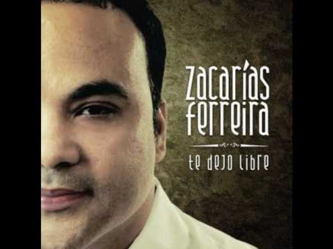 Zacarias Ferreira - Te Dejo Libre