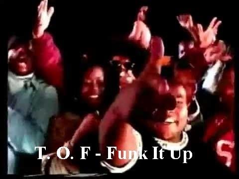 T.O.F. - Funk It Up