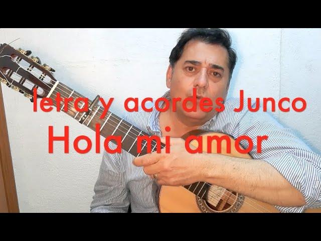 Hola Mi Amor Junco Youtube
