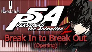 Break In to Break Out ~ Piano //Persona 5 the Animation (Full Opening) [Performance + Synthesia]