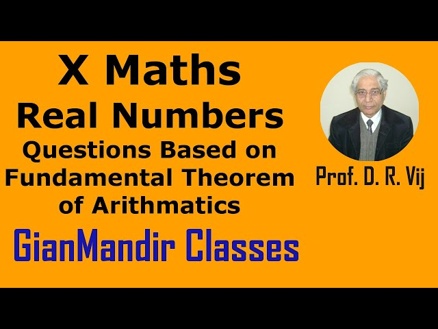 X Maths   Real Numbers   Questions Based on Fundamental Theorem of Arithmatics by Preeti Ma'am