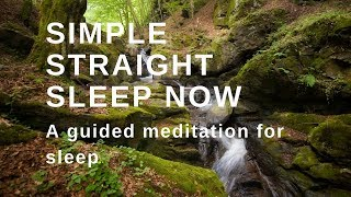 SIMPLY STRAIGHT TO SLEEP NOW Guided sleep meditation, fall asleep now, fall asleep fast now