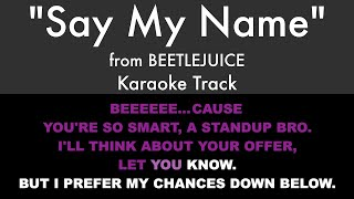 """Say My Name"" from Beetlejuice - Karaoke Track with Lyrics on Screen"